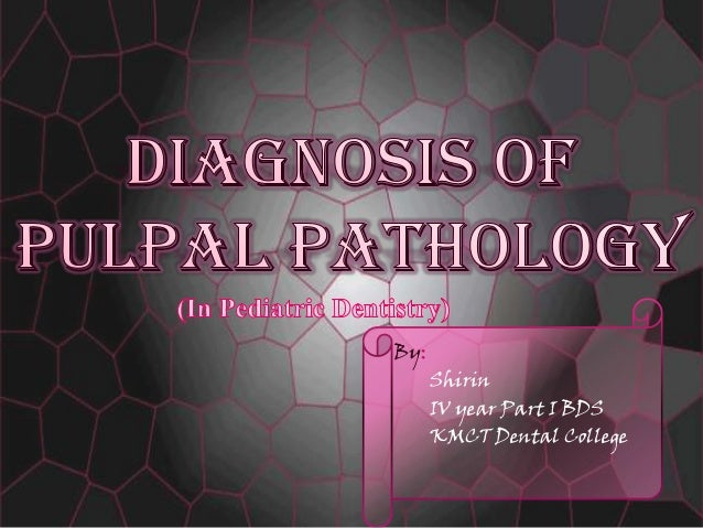 Diagnosis Of Pulpal Pathology In Pedodontics