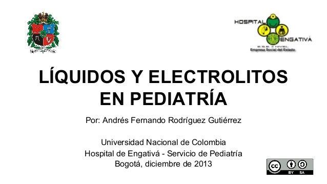 Por: Andrés Fernando Rodríguez Gutiérrez Universidad Nacional de Colombia Hospital de Engativá - Servicio de Pediatría Bog...