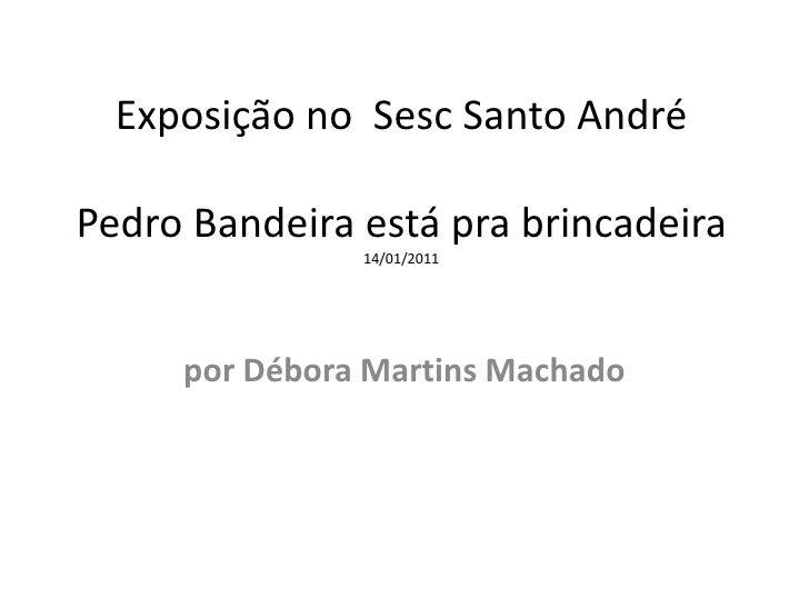 Pedro Bandeira está prá brincadeira