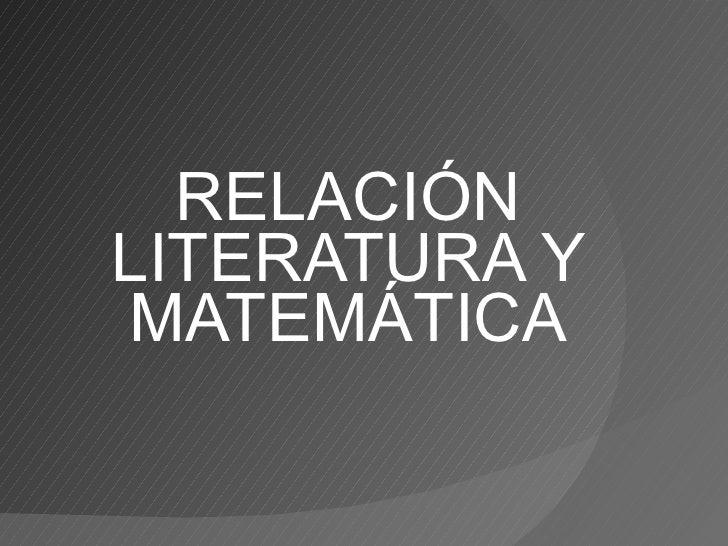 RELACIÓN LITERATURA Y MATEMÁTICA