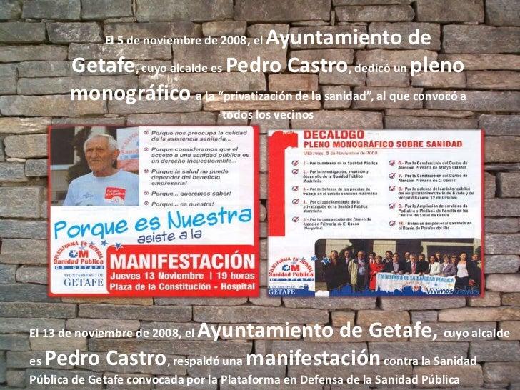 PEDRO CASTRO CONTRA LA SANIDAD PUBLICA DE GETAFE