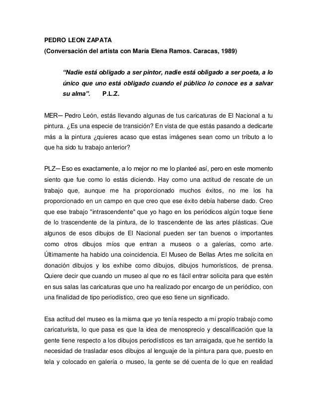 """PEDRO LEON ZAPATA (Conversación del artista con María Elena Ramos. Caracas, 1989) """"Nadie está obligado a ser pintor, nadie..."""