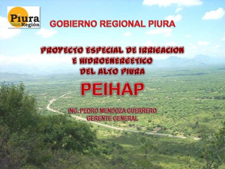 Talara El PEIHAP esta ubicado en el                             Sullana  Valle del Alto Piura, en la parte               ...