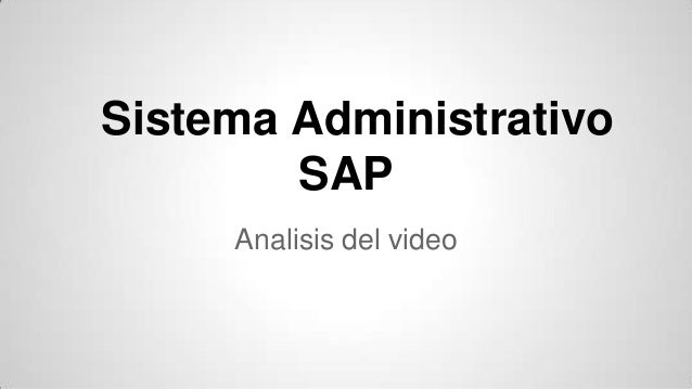 Sistema Administrativo SAP Analisis del video
