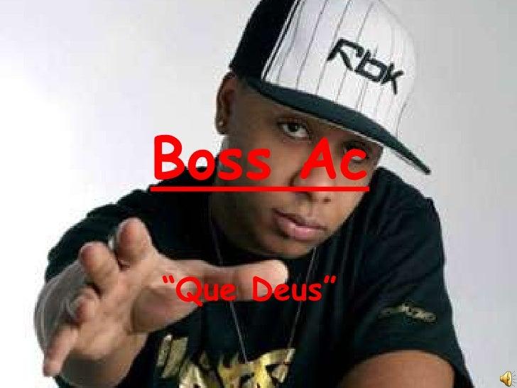 "Boss Ac  ""Que Deus"""