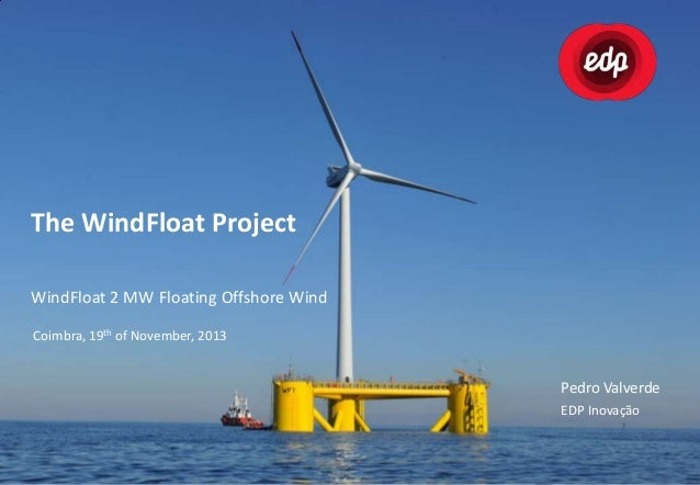 Fórum Portugal Energy Power: The WindFloat Project - EDP