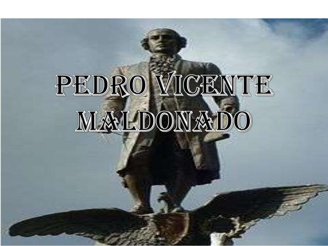 • Sus padres fueron Don PedroAtanasio Maldonado Verdugo ydoña María Palomino Flores,una pareja con una situacióneconómica ...