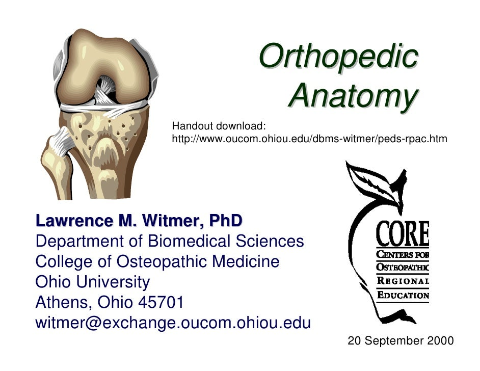 Orthopedic                                 Anatomy                Handout download:                http://www.oucom.ohiou....