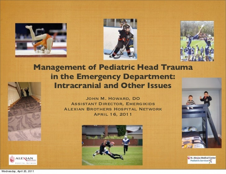 Management of Pediatric Head Trauma                           in the Emergency Department:                            Intr...