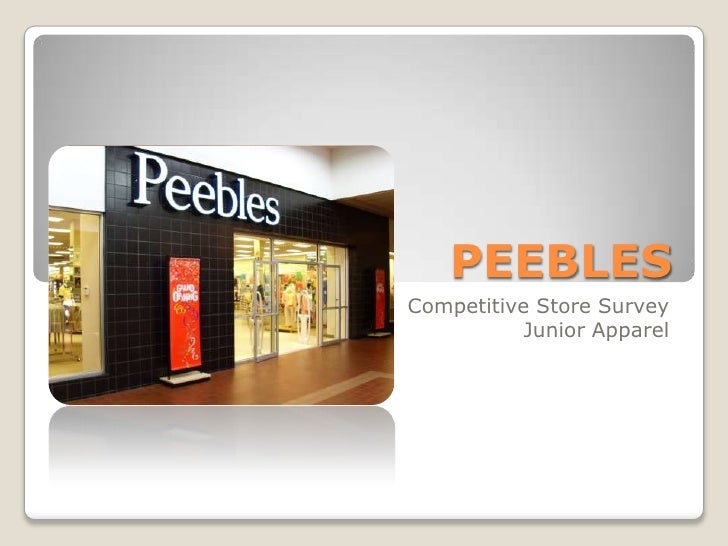 PEEBLES<br />Competitive Store Survey<br />Junior Apparel<br />