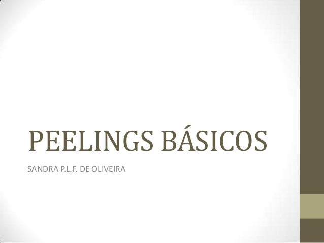 PEELINGS BÁSICOS SANDRA P.L.F. DE OLIVEIRA