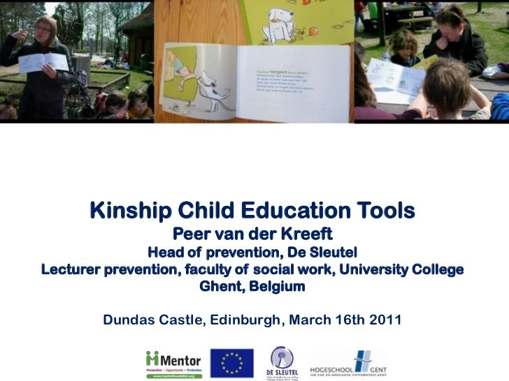 KinshipChildEducation Tools <br />Peer van der Kreeft <br />Head of prevention, De Sleutel<br />Lecturerprevention, facult...