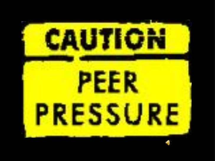 What is peer pressure?WE all want to be part of a groupand feel like we belong in ourcommunity. Peer pressure can happen w...