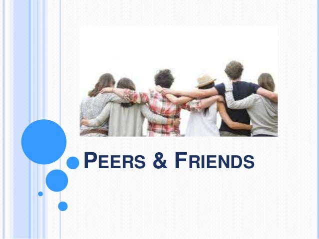 PEERS & FRIENDS