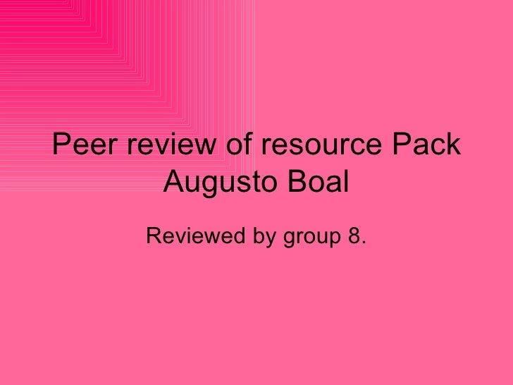 Peer review of resource Pack Augusto Boal Reviewed by group 8.