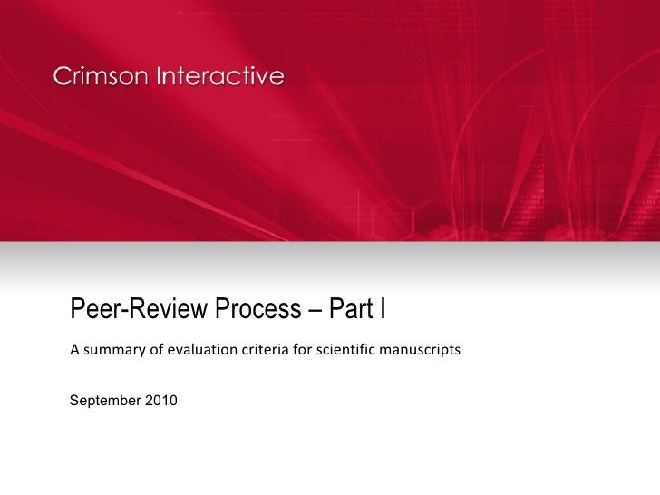 Peer-Review Process – Part I A summary of evaluation criteria for scientific manuscripts September 2010