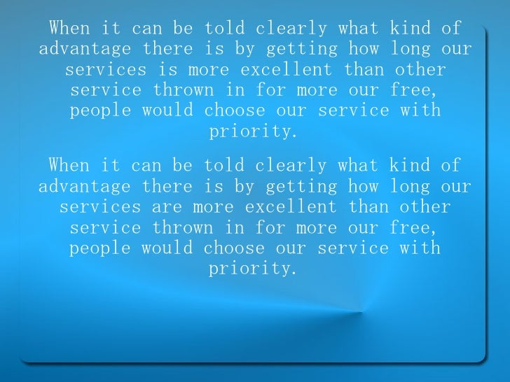 When it can be told clearly what kind of advantage there is by getting how long our services is more excellent than other ...