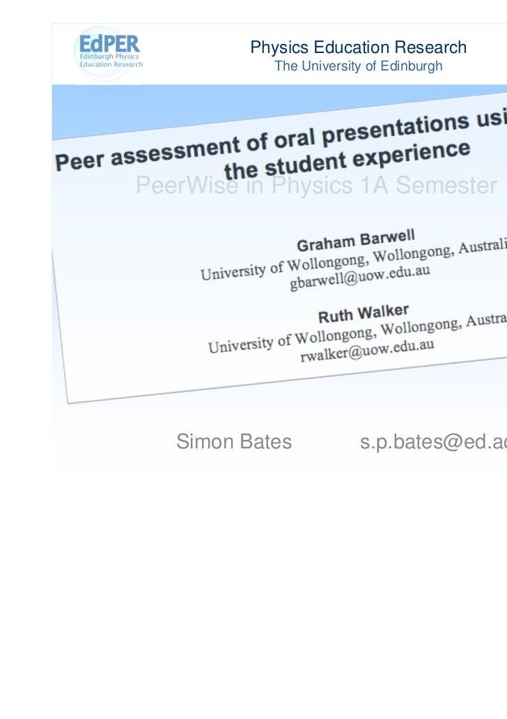 Physics Education Research            The University of EdinburghPeerWise in Physics 1A Semester 1 2010   Simon Bates     ...