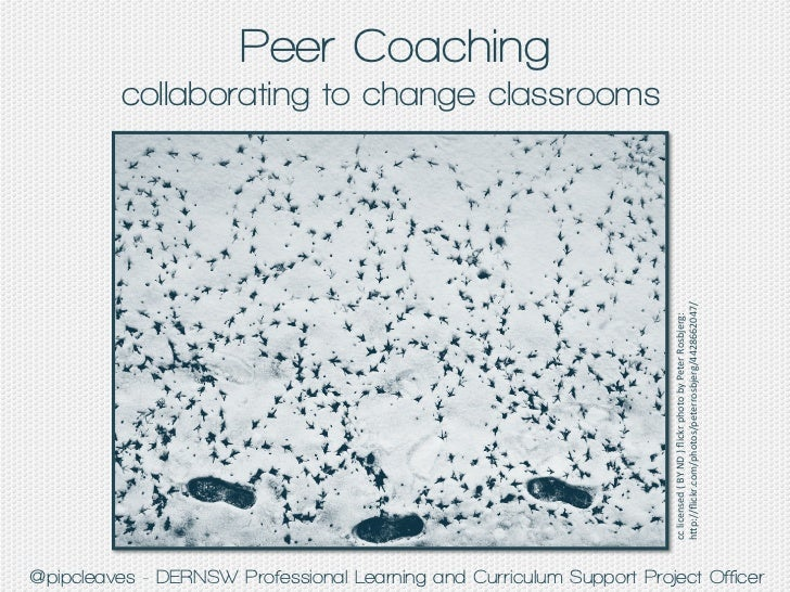 Peer Coaching - Collaborating to change classrooms