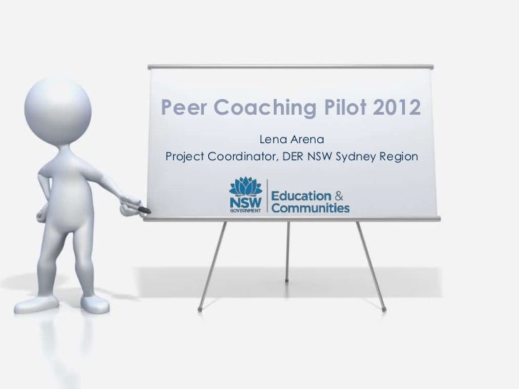 Peer Coaching Pilot 2012                Lena ArenaProject Coordinator, DER NSW Sydney Region