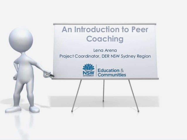 Lena ArenaProject Coordinator, DER NSW Sydney RegionAn Introduction to PeerCoaching