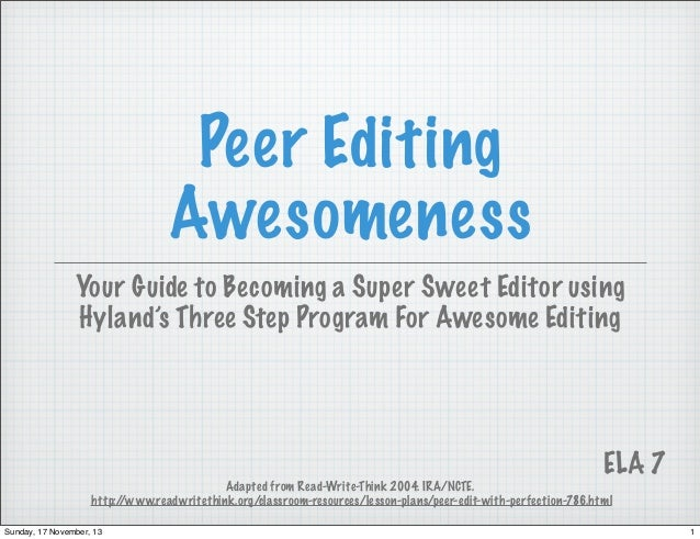 Peer Editing Awesomeness Your Guide to Becoming a Super Sweet Editor using Hyland's Three Step Program For Awesome Editing...