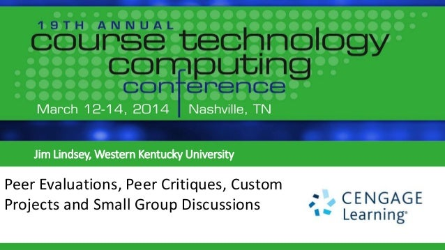 Peer evaluations, peer critiques and custom projects   course technology computing conference