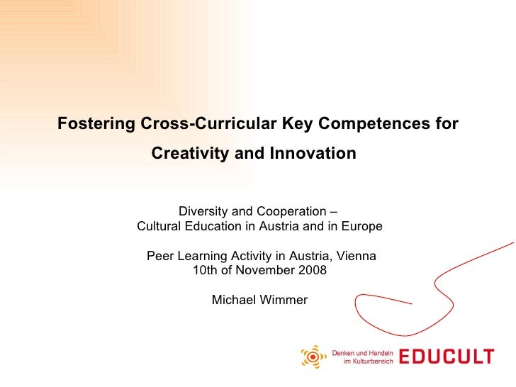 Fostering Cross-Curricular Key Competences for Creativity and Innovation   Diversity and Cooperation –  Cultural Education...