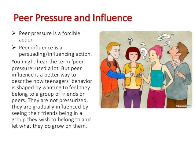 peer group influence in relation to Harry stack sullivan has developed the theory of interpersonal relations both peer group pressure and control were positively related to risky behaviors however, adolescents who were more committed to a personal identity had lower rates of risk behaviors.