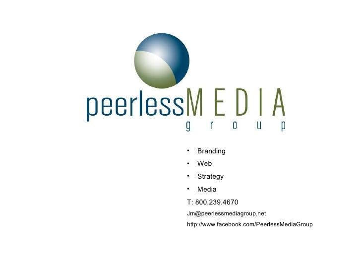 <ul><li>Branding </li></ul><ul><li>Web </li></ul><ul><li>Strategy </li></ul><ul><li>Media </li></ul><ul><li>T: 800.239.467...
