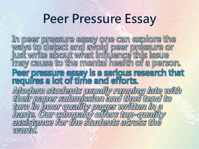 "effects peer pressure essay Free essay: positive effects of peer pressure when you think of the words ""peer pressure', what is the first thing that comes to mind majority of us would."