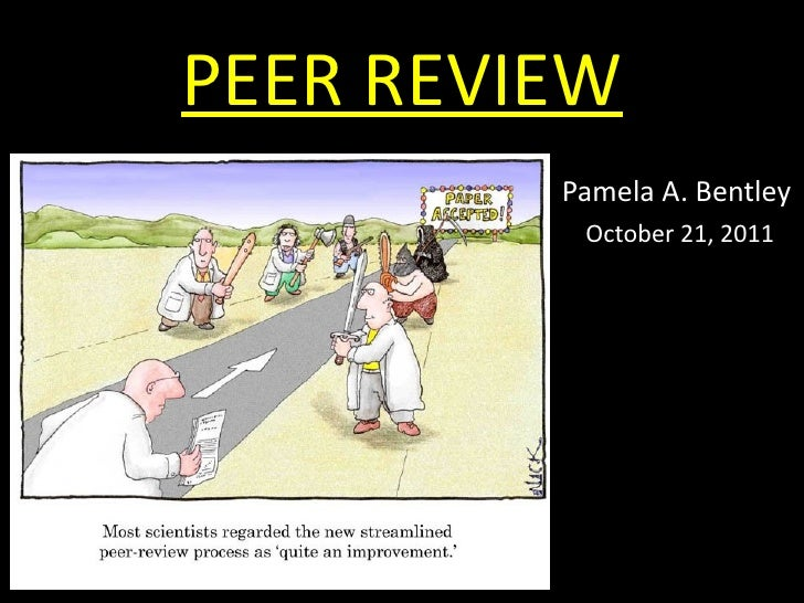 PEER REVIEW Pamela A. Bentley  October 21, 2011