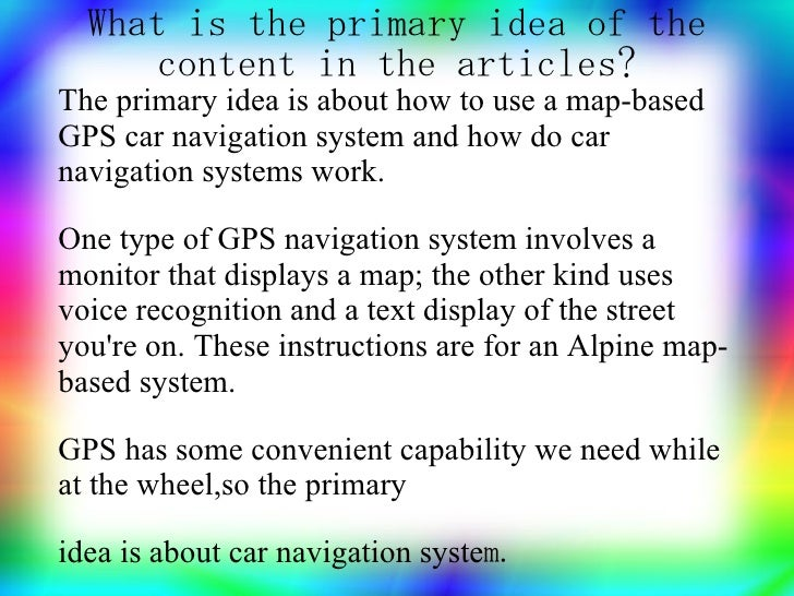 What is the primary idea of the       content in the articles? The primary idea is about how to use a map-based GPS car na...