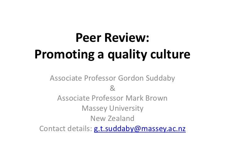 Peer Review: Promoting a quality culture<br />Associate Professor Gordon Suddaby<br />&<br />Associate Professor Mark Brow...