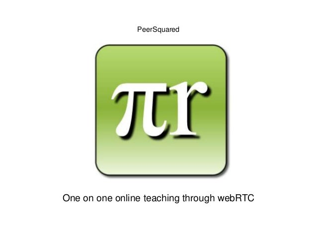 PeerSquared One on one online teaching through webRTC