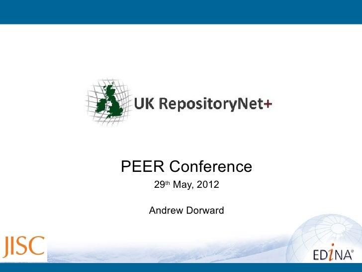 PEER Conference   29th May, 2012   Andrew Dorward