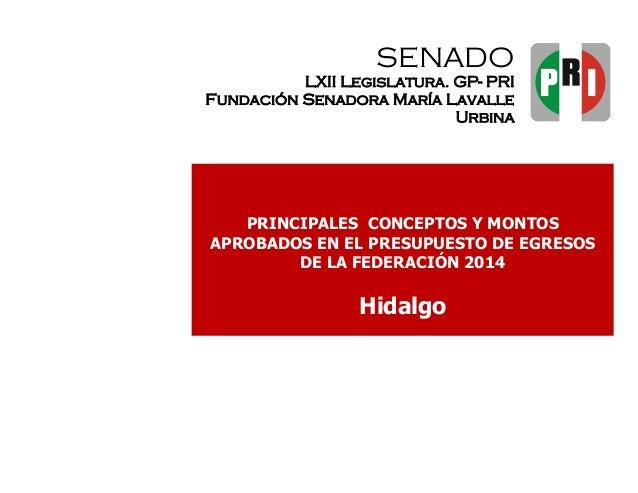 SENADO LXII Legislatura. GP- PRI Fundación Senadora María Lavalle Urbina  PRINCIPALES CONCEPTOS Y MONTOS APROBADOS EN EL P...