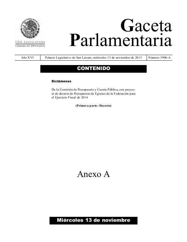 Gaceta Parlamentaria Año XVI  Palacio Legislativo de San Lázaro, miércoles 13 de noviembre de 2013  CONTENIDO Dictámenes D...