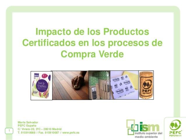Impacto de los Productos       Certificados en los procesos de                Compra Verde    Marta Salvador    PEFC Españ...