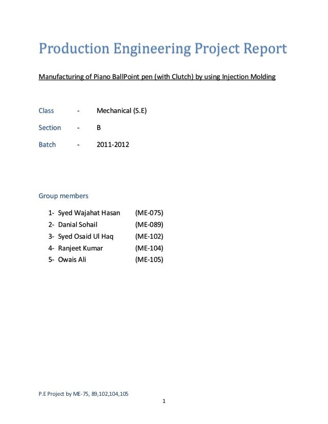 Production Engineering Project Report Manufacturing of Piano BallPoint pen (with Clutch) by using Injection Molding  Class...