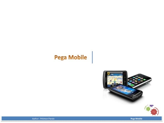 PegaBPM-Author : Pritiman Panda Pega Mobile