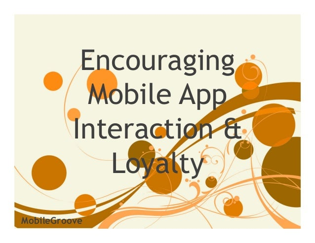 Encouraging mobile app interaction and loyalty - Peggy Anne Salz - #APS2013