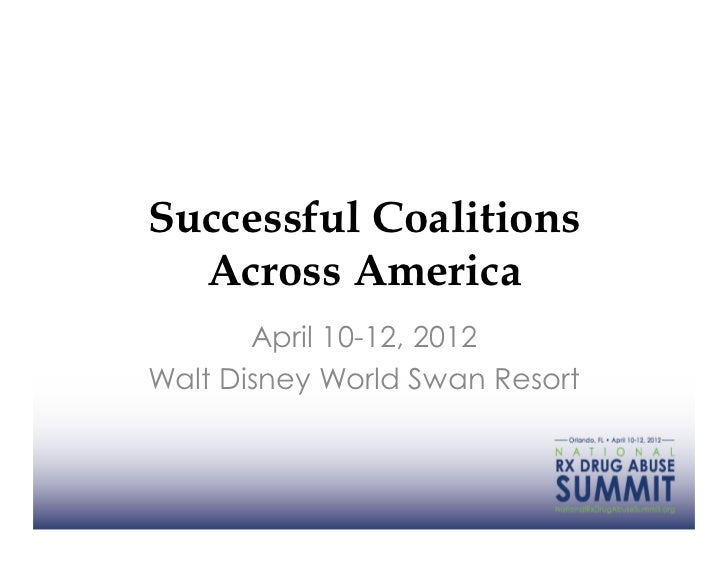 Successful Coalitions  Across America       April 10-12, 2012Walt Disney World Swan Resort