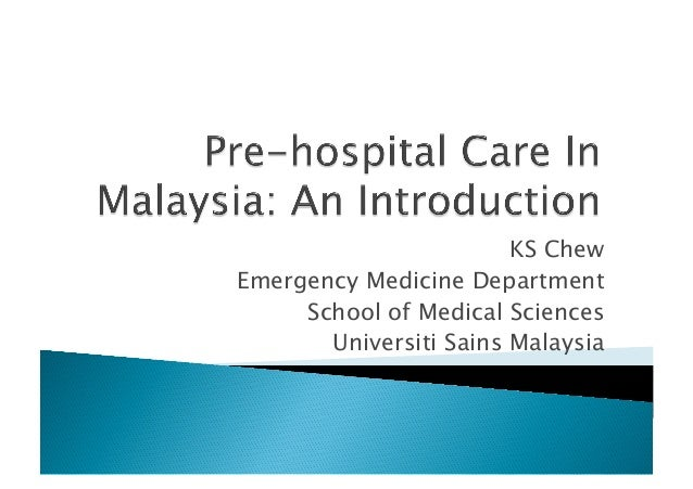 An Introduction To Pre-Hospital Care in Malaysia