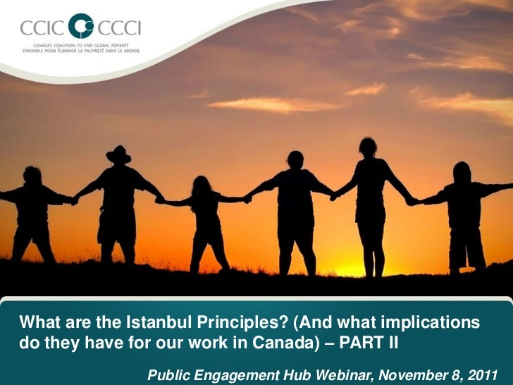 What are the Istanbul Principles? (And what implicationsdo they have for our work in Canada) – PART II               Publi...