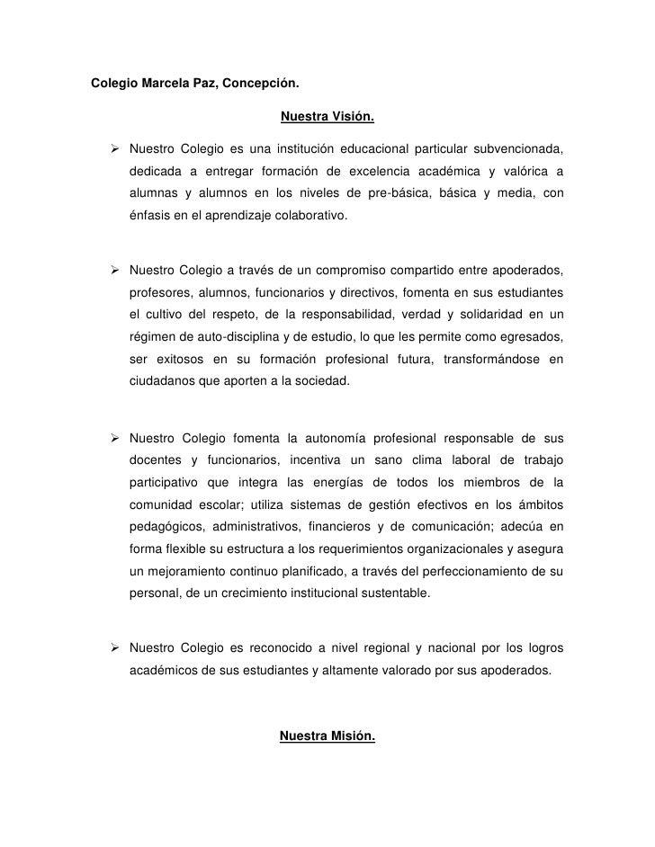 Colegio Marcela Paz, Concepción.                                Nuestra Visión.   Nuestro Colegio es una institución educ...