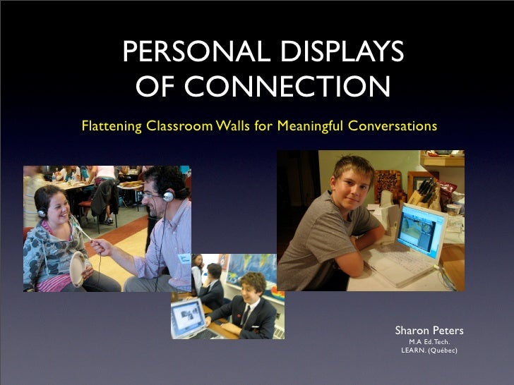 PERSONAL DISPLAYS        OF CONNECTION Flattening Classroom Walls for Meaningful Conversations                            ...