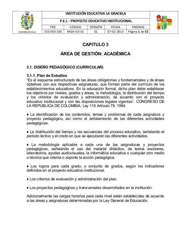 INSTITUCIÓN EDUCATIVA LA GRACIELA P.E.I. - PROYECTO EDUCATIVO INSTITUCIONAL TRD CÓDIGO VERSIÓN FECHA PAGINAS 310-050-100 M...