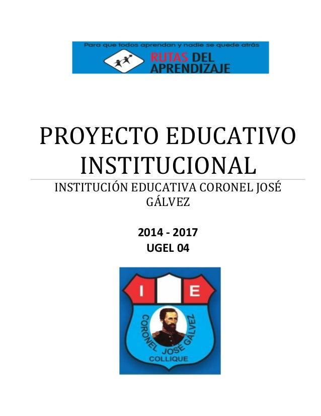 PROYECTO EDUCATIVO DE LA I.E. CORONEL JOSÉ GÁLVEZ 2014 - 2017