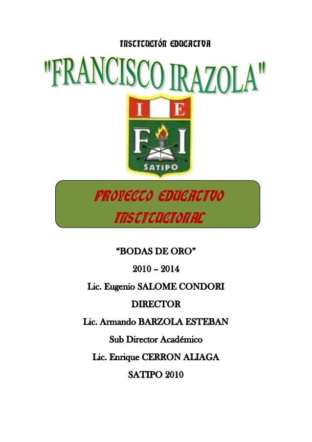 """INSTITUCIÓN EDUCATIVA """"BODAS DE ORO"""" 2010 – 2014 Lic. Eugenio SALOME CONDORI DIRECTOR Lic. Armando BARZOLA ESTEBAN Sub Dir..."""